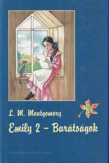 MONTGOMERY, L.M. - EMILY 2. - BARÁTSÁGOK - KEMÉNY BORÍTÓS