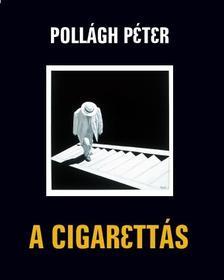 Pollágh Péter - A Cigarettás