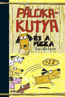 Tom Watson - P�lcikakutya �s a pizza