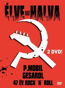 P.MOBIL - P.Mobil - �lve vagy halva (dupla DVD)