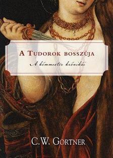 C. W. Gortner - A Tudorok bosszúja