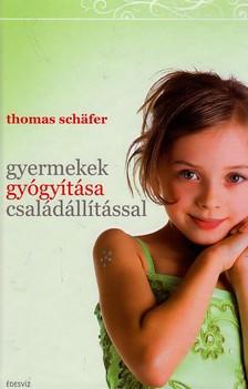 Thomas Schafer - Gyermekek gy�gy�t�sa csal�d�ll�t�ssal