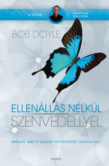 Bob Doyle - Ellenállás nélkül - szenvedéllyel