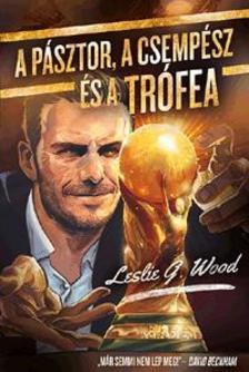 WOOD, LESLIE G. - A p�sztor, a csemp�sz �s a Tr�fea