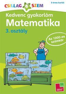 - Kedvenc gyakorlóm - Matematika 3. osztályAz 1000-es számkör