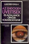 Lugossy Gyula - Az endogen uveitisek �s �ltal�nos orvosi vonatkoz�saik [antikv�r]