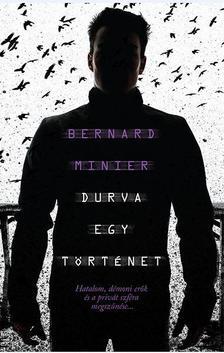Bernard Minier - Durva egy történet