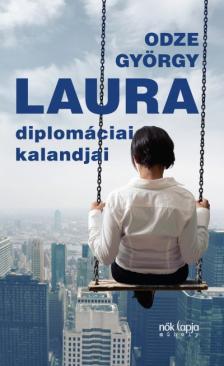 ODZE GY�RGY - Laura diplom�cia kalandjai