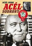 ACZÉL ENDRE - Acélsodrony 50 I. - Az ötvenes évek