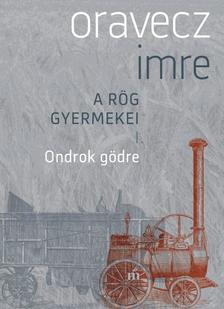Oravecz Imre - Ondrok g�dre