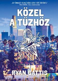 Ryan Gattis - K�zel a t�zh�z