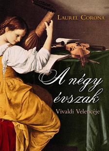 CORONA, LAUREL - A n�gy �vszak - Vivaldi Velenc�je