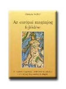 Hamza Gábor - Az európai magánjog fejlődése.  A modern magánjogi rendszere