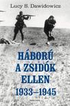 Dawidowicz, Lucy S. - H�bor� a zsid�k ellen,  1933-45