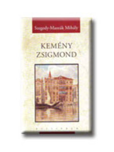 Szegedy-Maszák Mihály - Kemény Zsigmond