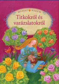 �ssze�ll. �s szerk.: Luzsi Marg� - MES�LJ NEKEM TITKOKR�L �S VAR�ZSLATOKR�L - 18.