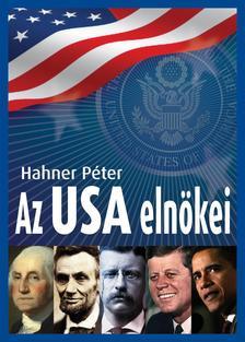 Hahner P�ter - Az USA eln�kei