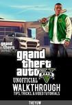 Yuw The - Grand Theft Auto Five Unofficial Walkthrough,  Tips,  Tricks,  & Video Tutorials [eK�nyv: epub,  mobi]
