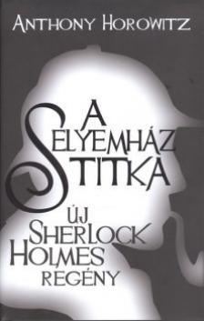 Anthony Horowitz - A Selyemh�z titka