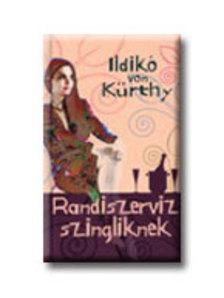 Ildik� von K�rthy - RANDISZERVIZ SZINGLIKNEK #