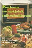 Horváth Ildikó, Szabó Sándorné - Kedvenc receptjeink mikrohullámon [antikvár]