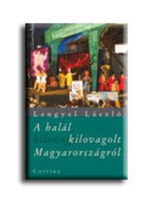 Lengyel L�szl� - A hal�l kilovagolt Magyarorsz�gr�l