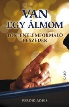 ADDIS, FERDIE - VAN EGY �LMOM - T�RT�NELEMFORM�L� BESZ�DEK