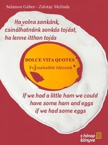 SALAMON GÁBOR, ZALOTAY MELINDA - Ha volna sonkánk, csinálhatnánk sonkás tojást, ha lenne itthon tojás [eKönyv: pdf, epub, mobi]