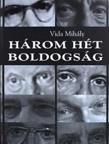 Vida Mih�ly - H�rom h�t boldogs�g - '56 Szegeden
