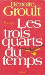 Groult, Benoite - Les trois quarts du temps [antikvár]