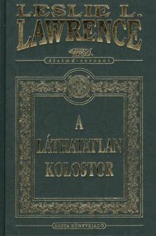 Leslie L. Lawrence - A L�THATATLAN KOLOSTOR /D�SZ