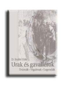 D. Szabó Endre - Urak és gavallérok