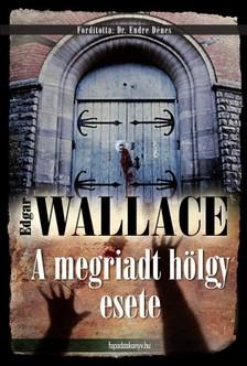 Edgar Wallace - A megriadt h�lgy esete [eK�nyv: epub, mobi]