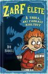 Rob Harrell - Zarf élete 2. - A troll,  aki farkast kiáltott