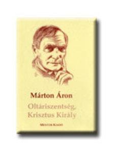 M�rton �ron - OLT�RISZENTS�G, KRISZTUS KIR�LY