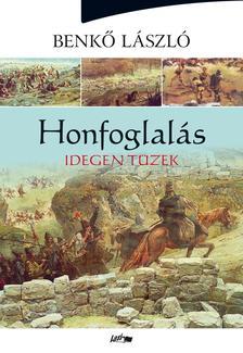 Benk� L�szl� - Honfoglal�s II. - Idegen t�zek