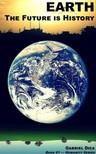 Dica Gabriel - Earth: The Future is History [eK�nyv: epub,  mobi]