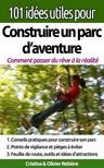 Cristina Rebiere, Olivier Rebiere, Cristina Rebiere - 101 idées utiles pour... Construire un parc d'aventure - La  [eKönyv: epub,  mobi]