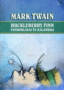 Mark Twain - Huckleberry Finn v�ndorl�sai �s kalandjai [eK�nyv: epub, mobi]