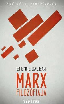 �tienne Balibar - Marx filoz�fi�ja