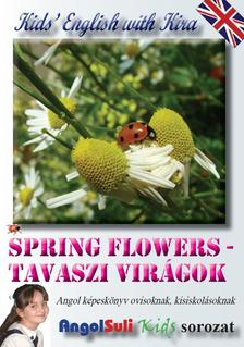 N�meth Ervin - Kids' English with Kira - Spring Flowers - Tavaszi vir�gok