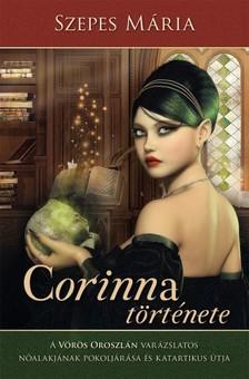SZEPES MÁRIA - Corinna története - A Vörös Oroszlán varázslatos nőalakjának katartikus útja és pokoljárása  [eKönyv: epub, mobi]