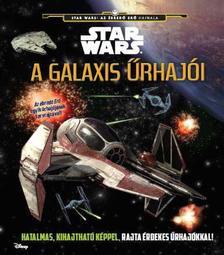 - - Star Wars - A galaxis űrhajói