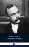 Kenneth Grahame - Delphi Complete Works of Kenneth Grahame (Illustrated) [eKönyv: epub,  mobi]