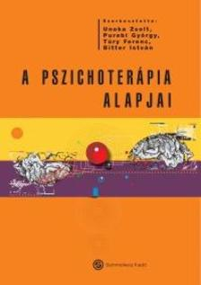 Szerk.: Unoka Zsolt, Purebl Gy�rgy, T�ry Ferenc, Bitter Istv�n - A pszichoter�pia alapjai
