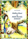 Gabriella Antal - Makkos Man� �s Makk Marinka t�rt�netei [eK�nyv: pdf, epub, mobi]