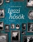 Nyáry Krisztián - Igazi hősök - 33 magyar [eKönyv: epub,  mobi]