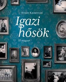 Ny�ry Kriszti�n - Igazi h�s�k - 33 magyar [eK�nyv: epub, mobi]