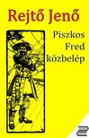 REJT� JEN� - Piszkos Fred k�zbel�p [eK�nyv: epub, mobi]