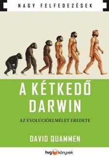 David Quammen - A kétkedő Darwin - Az evolúcióelmélet eredete